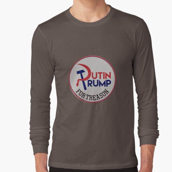 Putin/Trump for Treason Long Sleeve T-Shirt
