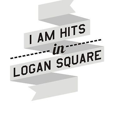 I AM HITS IN LOGAN SQUARE by thomasoscar