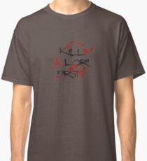 KILL LORI FIRST Classic T-Shirt