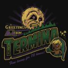 Greetings from Termina! by Brandon Wilhelm