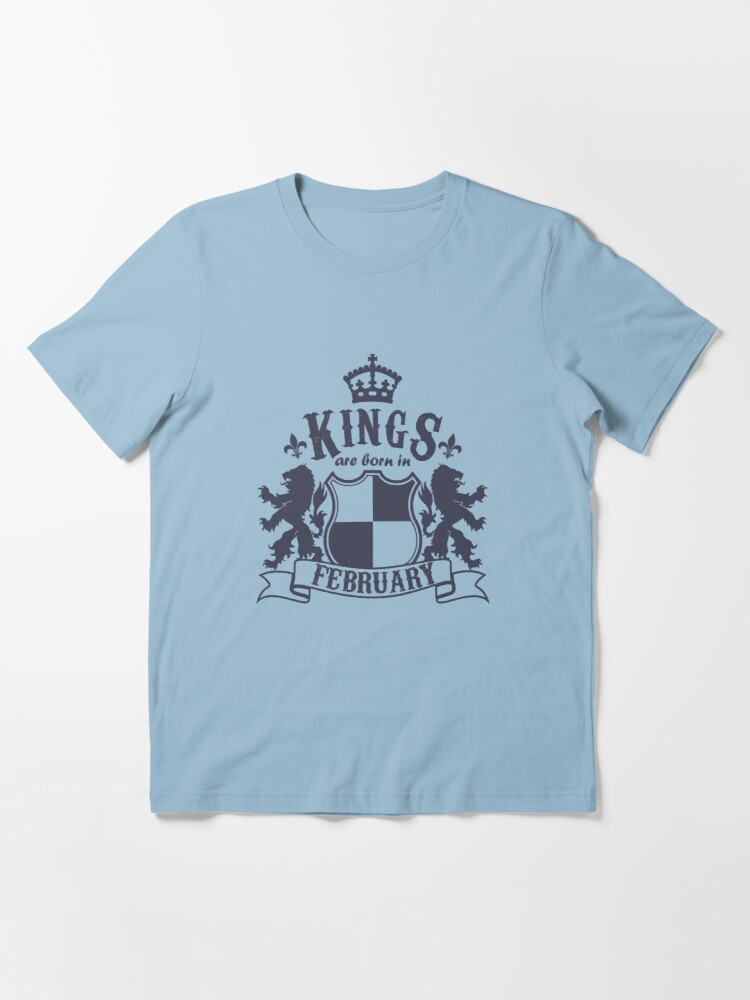 Alternate view of Kings are born in February Essential T-Shirt