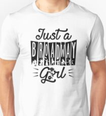 Just a Broadway Girl Unisex T-Shirt