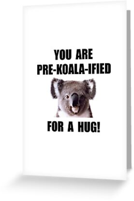 Pre koala qualified hug greeting cards by thebeststore redbubble pre koala qualified hug by thebeststore m4hsunfo