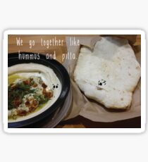 We go together like hummus and pitta. Sticker