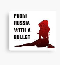 From Russia with a Bullet! Canvas Print