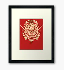 Mutant and Proud! (Raph) Framed Print