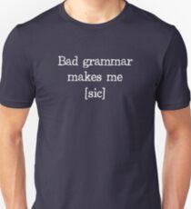 Camiseta ajustada Mala gramática me hace [sic]