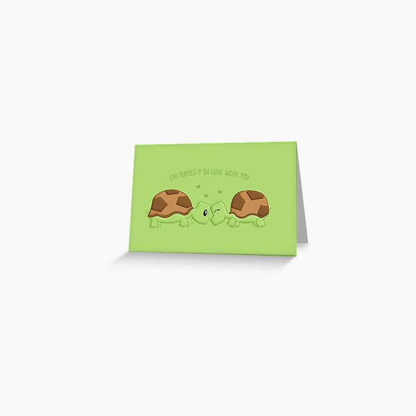 I'm turtle-y in love with you Greeting Card