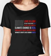 Love Is Love Black Lives Anti Trump  Women's Relaxed Fit T-Shirt