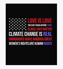 Love Is Love Black Lives Anti Trump  Photographic Print