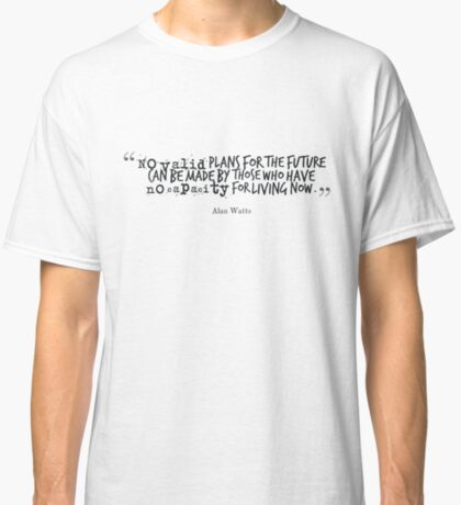 Alan Watts Quote #2 Classic T-Shirt