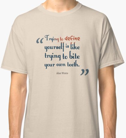 Alan Watts Quote #3 Classic T-Shirt