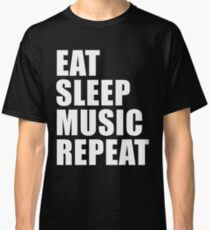 Eat Sleep Music Repeat Sport Shirt Funny Cute Gift For Musician Band Player Classic T-Shirt