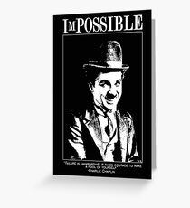 iMpossible : Charlie Chaplin  Greeting Card
