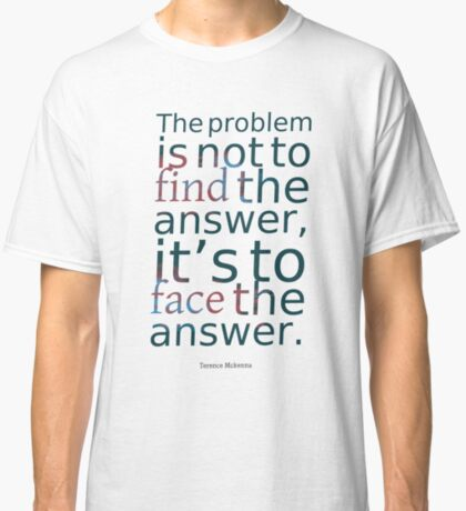 Terence Mckenna Quote #5 Classic T-Shirt