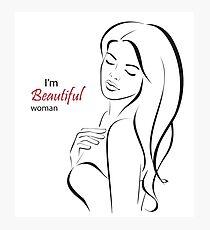 I'm beautiful woman Photographic Print