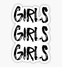 Girls Girls Girls  Sticker