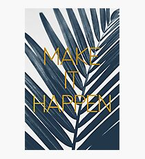 Make It Happen (Cyanotype) Photographic Print