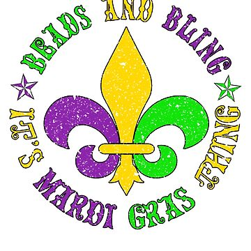 Beads and Bling It's Mardi Gras Thing by Libus1996
