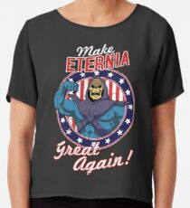 MAKE ETERNIA GREAT AGAIN Chiffon Top