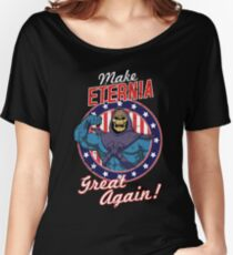 MAKE ETERNIA GREAT AGAIN Women's Relaxed Fit T-Shirt