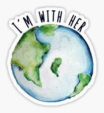 I'm with mother earth Sticker