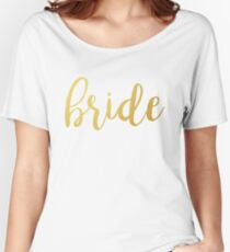 Bride Gold | Weddings Women's Relaxed Fit T-Shirt