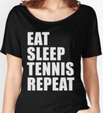 Eat Sleep Tennis Repeat Sport Shirt Funny Cute Gift For Team Couple Lover Champion Champ Women's Relaxed Fit T-Shirt