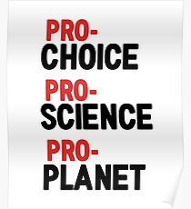 PRO-CHOICE PRO-SCIENCE PRO-PLANET Poster