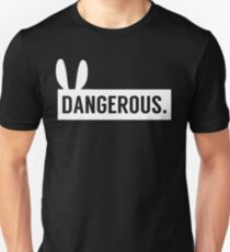 The luxury of being Dangerous. Unisex T-Shirt