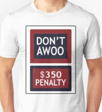 Don't Awoo - $350 Penalty Unisex T-Shirt