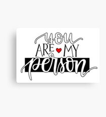 You Are My Person Canvas Print