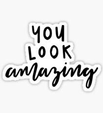 you look amazing Sticker