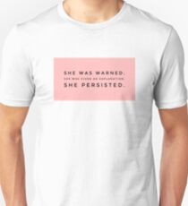 Nevertheless she persisted  Unisex T-Shirt