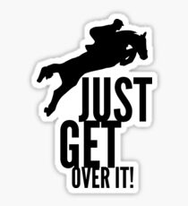 Just get over it Sticker