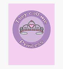 They Call Me Princess - Sassy Girl Photographic Print