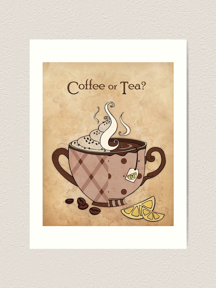 Alternate view of Coffee or Tea? (with text) Art Print