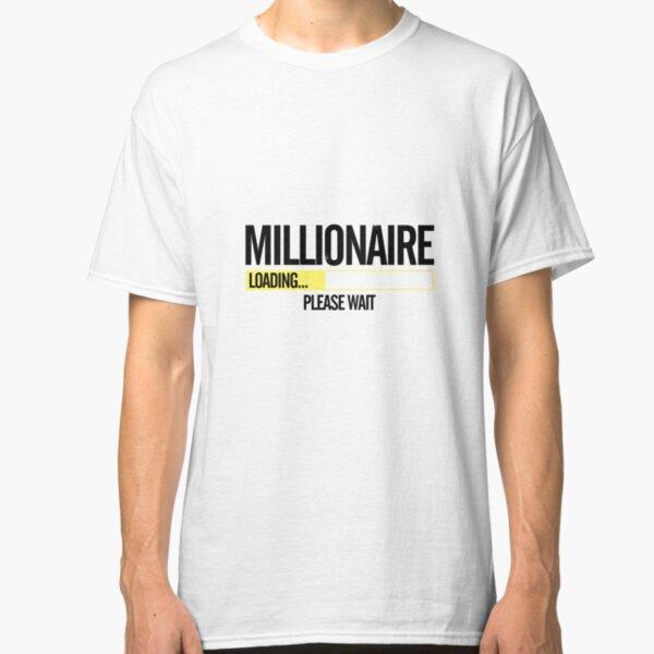Millionaire Loading Please Wait  Classic T-Shirt