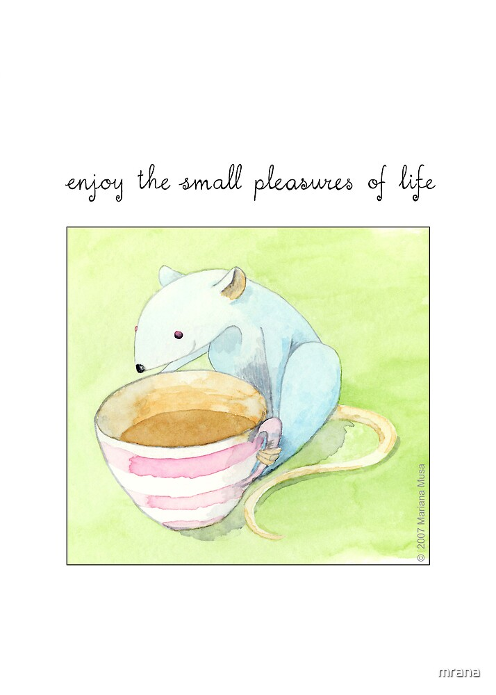 small pleasures of life by Mariana Musa