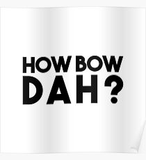 How Bow Dah? Poster