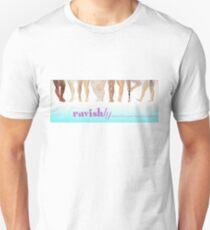 Ravishly legs: because life is easier... Unisex T-Shirt