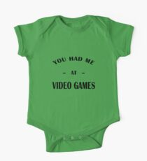 Had Me At Video Games One Piece - Short Sleeve