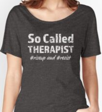 So Called Therapist for Dark Backgrounds Women's Relaxed Fit T-Shirt