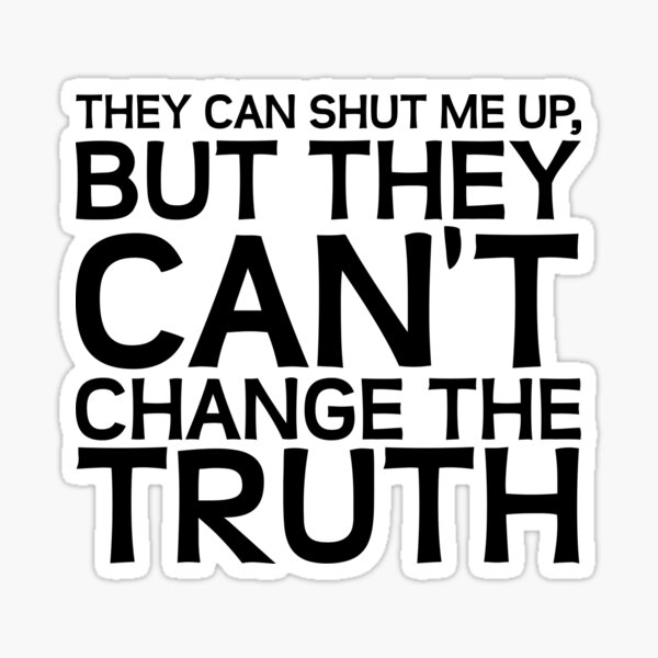 They Can't Change the Truth Sticker