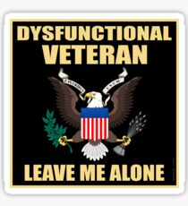 Dysfunctional Veteran - Leave Me Alone Sticker