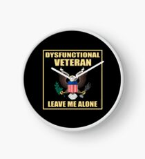 Dysfunctional Veteran - Leave Me Alone Clock