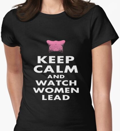 Keep Calm Women Lead T-Shirt
