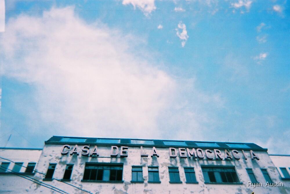 casa de la democracia by Ryan  Austin