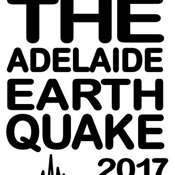 I Survived The Adelaide Earthquake 2017 - by Decibel Clothing by DecibelAdelaide