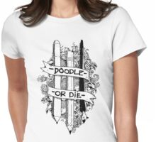 Doodle Or Die Womens Fitted T-Shirt
